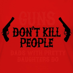Guns don't kill people Dads with pretty daughters Hoodies - Women's Premium Long Sleeve T-Shirt