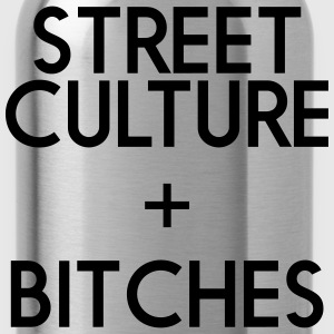 STREET CULTURE + BITCHES - Water Bottle