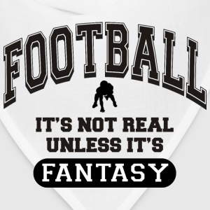 It's Not Real Unless It's Fantasy Football - Bandana