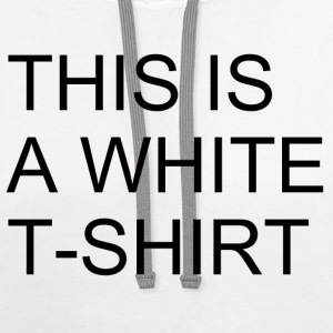 This Is A White Shirt - Contrast Hoodie