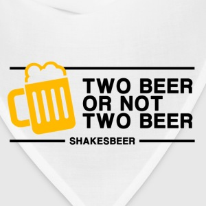 Two Beer or not Two Beer - Bandana