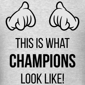 This Is What Champions Look Like! (Hands / Pos) Tank Tops - Men's T-Shirt