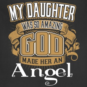 My Daughter Was So Amazing God Made Him An Angel - Adjustable Apron