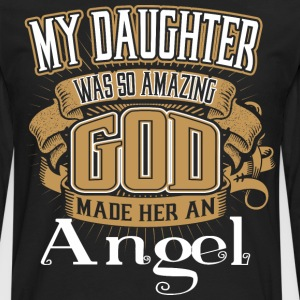 My Daughter Was So Amazing God Made Him An Angel - Men's Premium Long Sleeve T-Shirt