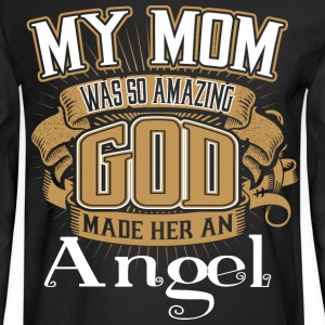 My Mom Was So Amazing God Made Him An Angel - Men's Long Sleeve T-Shirt