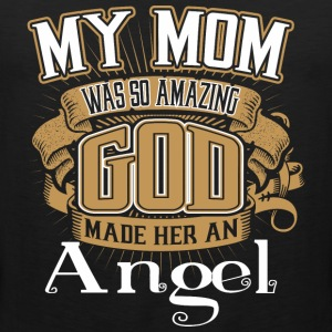 My Mom Was So Amazing God Made Him An Angel - Men's Premium Tank
