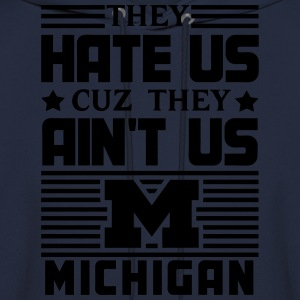 Hate Us Cuz They Ain't Us - Michigan T-Shirts - Men's Hoodie