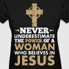 Never Underestimate The Power Of A Woman Jesus - Women's T-Shirt