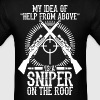 My Idea Of Help From Above Is A Sniper On The Roof - Men's T-Shirt