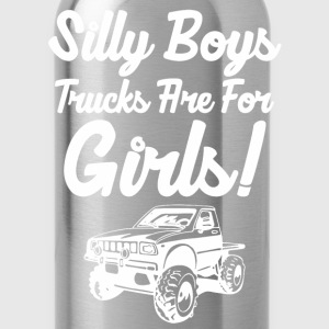 Silly Boys Trucks Are For Girls - Water Bottle