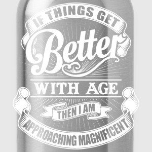 if things get better with age...birthday t-shirts - Water Bottle