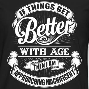 if things get better with age...birthday t-shirts - Men's Premium Long Sleeve T-Shirt