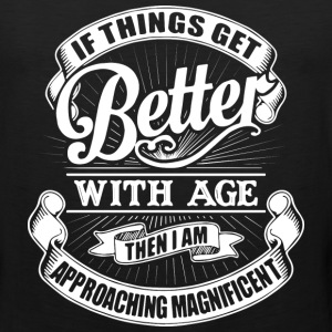 if things get better with age...birthday t-shirts - Men's Premium Tank