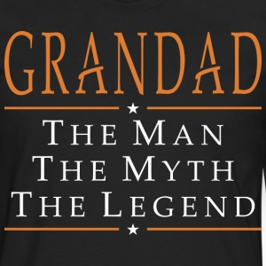 Grandad The Man The Myth The Legend - Men's Premium Long Sleeve T-Shirt