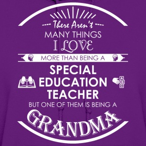 Love More Than Being A Special Teacher Grandma - Women's Hoodie