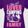 This Girl Loves Camping With Her Family - Women's T-Shirt