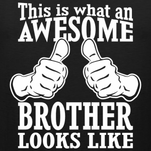 This Is What An Awesome Brother Looks Like - Men's Premium Tank