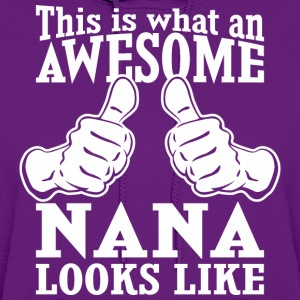 This Is What An Awesome Nana Looks Like - Women's Hoodie