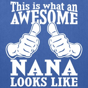 This Is What An Awesome Nana Looks Like - Tote Bag