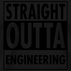 Straight Outta Engineering Long Sleeve Shirts - Men's Premium T-Shirt