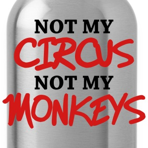 Not my circus, not my monkeys Tanks - Water Bottle
