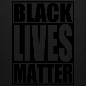 Black Lives Matter Women's T-Shirts - Men's Premium Tank
