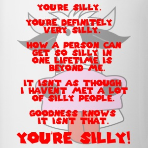 You're SILLY. You're definitely very SILLY. - Coffee/Tea Mug