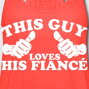 This Guy Loves His Fiance - Women's Flowy Tank Top by Bella