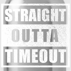 Straight Outta Timeout - Water Bottle