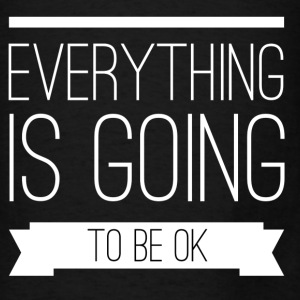 Everything is going to be ok Bags & backpacks - Men's T-Shirt