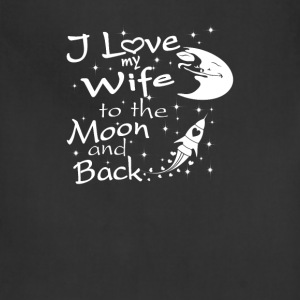 I Love My Wife to the Moon and Back - Adjustable Apron
