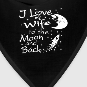 I Love My Wife to the Moon and Back - Bandana