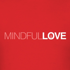 mindfull love Hoodies - Men's T-Shirt