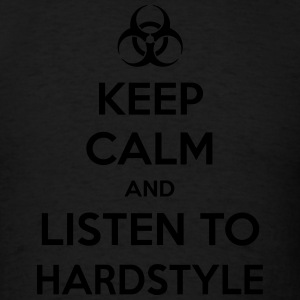 Keep Calm And Listen To Hardstyle Tanks - Men's T-Shirt