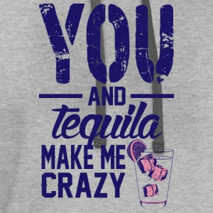 You And Tequila Make Me Crazy - Contrast Hoodie