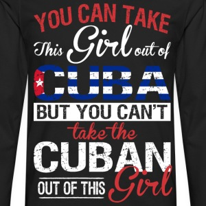 You Can Take The Girl Out Of Cuba - Men's Premium Long Sleeve T-Shirt