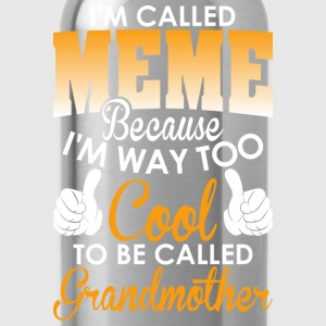 Im Called Meme cuz To Col To Be Called Grandmother - Water Bottle