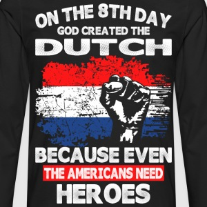 On The 8th Day God Created The Dutch - Men's Premium Long Sleeve T-Shirt