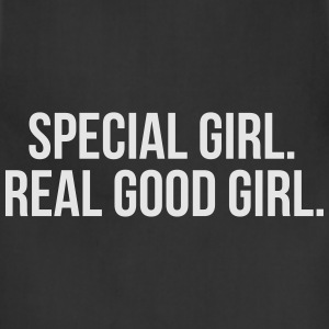 Special girl. Real good girl. Women's T-Shirts - Adjustable Apron