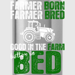 Farmer Born Bred Good In The Farm Better In Bed - Water Bottle