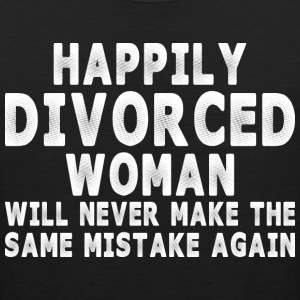 Happily Divorce Woman Will Never Make Same Mistake - Men's Premium Tank