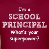 I Am A School Principal What's Your Superpower - Men's T-Shirt
