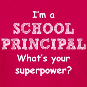 I Am A School Principal What's Your Superpower - Women's Premium Long Sleeve T-Shirt