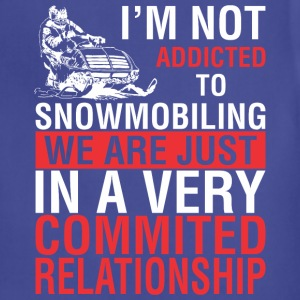 I Am Not Addicted To Snowmobiling - Adjustable Apron