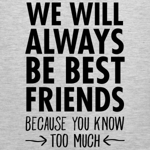 We WIll Always Be Best Friends... Hoodies - Men's Premium Tank