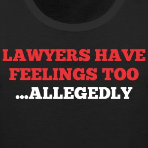 Lawyers Have Feelings Too Allegedly - Men's Premium Tank