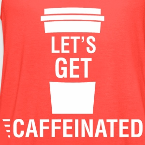 Lets Get Caffeinated - Women's Flowy Tank Top by Bella