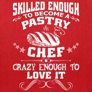 Skilled Enough To Become A Pastry Chef - Tote Bag