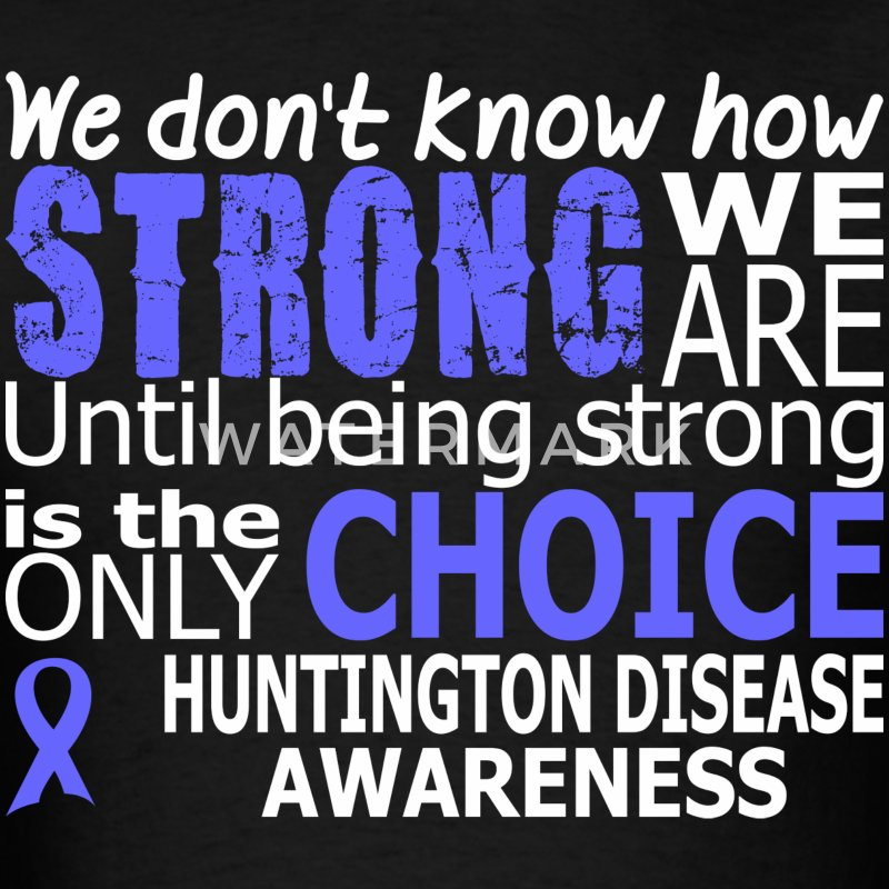 Dont Know How Strong Huntington Disease Awareness - Men's T-Shirt