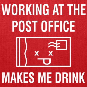 Working At The Post Office Makes Me Drink - Tote Bag